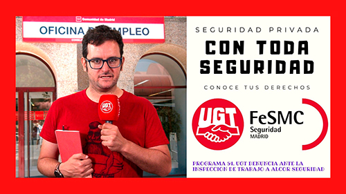 VIDEO | UGT DENUNCIA ANTE LA INSPECCION DE TRABAJO A ALCOR SEGURIDAD